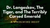 朗厄斯考博士、老虎和恶咒翡翠:旋风大劫案