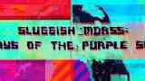 Sluggish Morss:紫色的太阳的日子