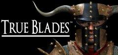 True Blades™