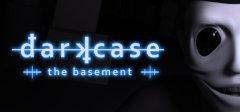 darkcase : the basement